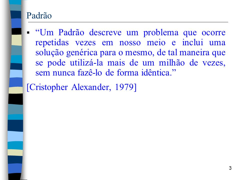 [Cristopher Alexander, 1979]